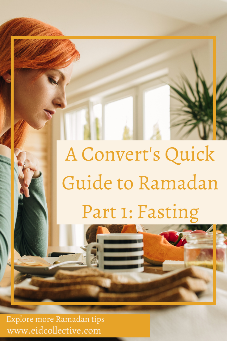A Convert's Quick Guide to Ramadan Part 1: Fasting. Eid Collective.