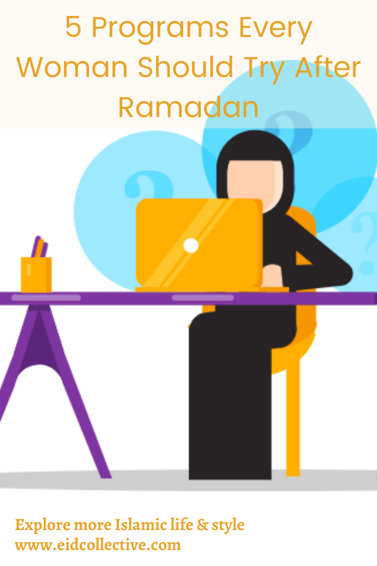 5 Programs Every Woman Should Try After Ramadan. Eid Collective. Islamic classes for women, women islamic classes, Islam, Islamic women